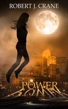Power ebook by Robert J. Crane