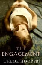 The Engagement ebook by Chloe Hooper