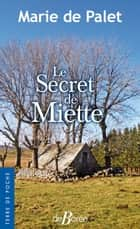 Le Secret de Miette ebook by Marie de Palet