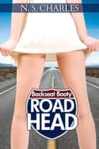 Backseat Booty - Road Head: Chapter 1 ebook by