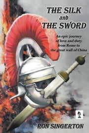 The Silk and The Sword ebook by Ron Singerton