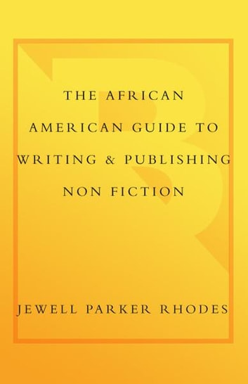 The African American Guide to Writing & Publishing Non Fiction ebook by Jewell Parker Rhodes