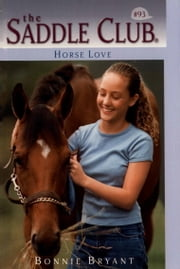 Horse Love ebook by Bonnie Bryant