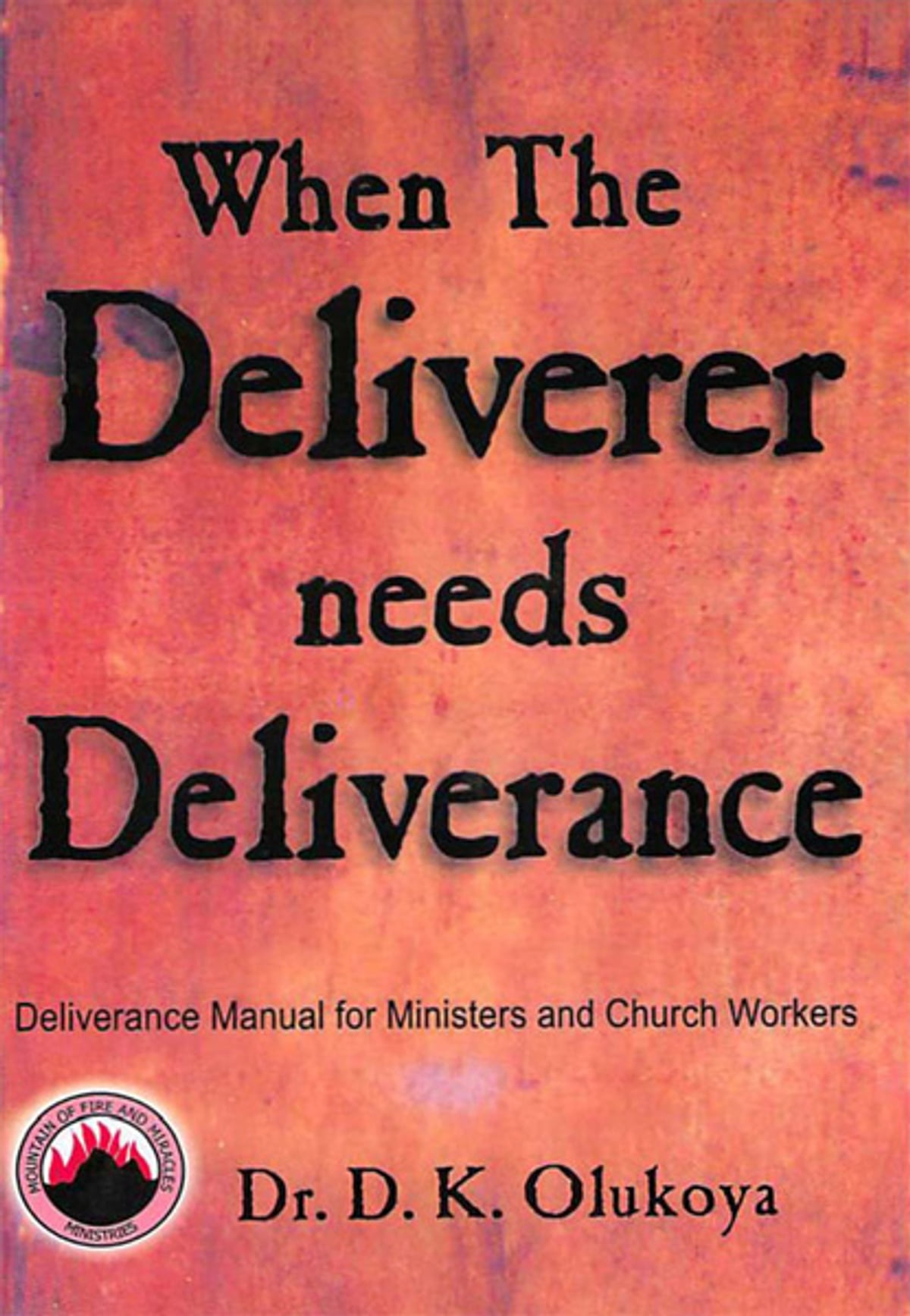 When the Deliverer Needs Deliverance ebook by Dr  D  K  Olukoya - Rakuten  Kobo