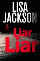 Liar, Liar ebook by Lisa Jackson