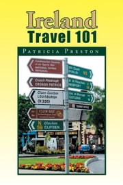 Ireland Travel 101 ebook by Patricia Preston