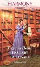 Una lady da salvare - Harmony History ebook by Virginia Heath