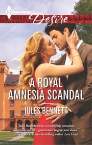 A Royal Amnesia Scandal ebook by Jules Bennett