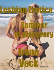Lesbian Erotica Summer of Discovery ebook by Irene Veck