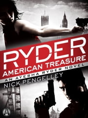 Ryder: American Treasure - An Ayesha Ryder Novel ebook by Nick Pengelley