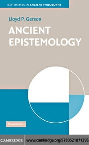 Ancient Epistemology ebook by Gerson,Lloyd P.