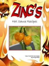 Zing: The Hot Sauce Recipe Book ebook by Dee Phillips