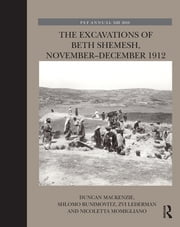 The Excavations of Beth Shemesh, November–December 1912 ebook by Duncan MacKenzie,Shlomo Bunimovitz,Zvi Lederman,Nicoletta Momigliano