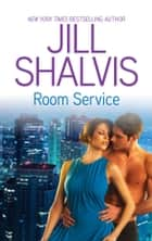 Room Service eBook by Jill Shalvis