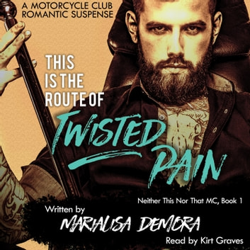 This is the Route of Twisted Pain - Neither This Nor That Book One audiobook by MariaLisa deMora