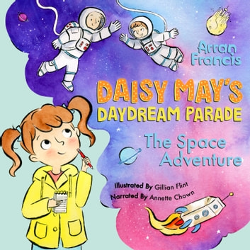 Daisy May's Daydream Parade: The Space Adventure audiobook by Arran Francis