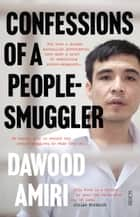 Confessions of a People-Smuggler ebook by Dawood Amiri