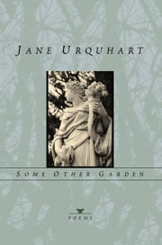 Some Other Garden ebook by Jane Urquhart