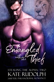 Entangled with the Thief ebook by Kate Rudolph