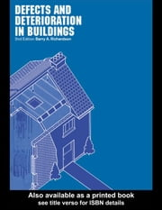 Defects and Deterioration in Buildings ebook by Richardson, Barry A.