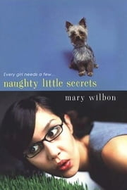 Naughty Little Secrets ebook by Mary Wilbon