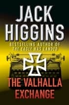 The Valhalla Exchange ebook by Jack Higgins