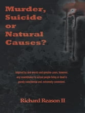 Murder, Suicide or Natural Causes? ebook by Richard Reason II
