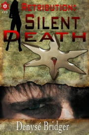 Retribution Silent Death ebook by Denyse Bridger