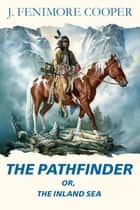 The Pathfinder or, the Inland sea ebook by Cooper, James