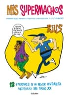 Mis Supermachos 5 (Mis supermachos 5) eBook by Rius