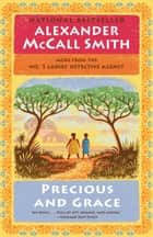 Precious and Grace - No. 1 Ladies' Detective Agency (17) ebook by Alexander McCall Smith