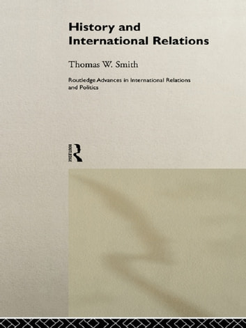 History and International Relations ebook by Thomas W. Smith