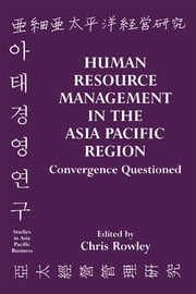 Human Resource Management in the Asia-Pacific Region - Convergence Revisited ebook by Chris Rowley