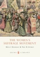 The Women?s Suffrage Movement ebook by Molly Housego,Neil R. Storey