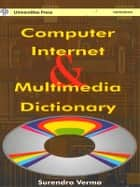Computer Internet & Multimedia Dictionary ebook by Surendra Verma