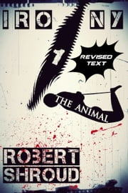 Irony-The Animal ebook by Robert Shroud