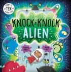 Knock Knock Alien ebook by Caryl Hart, Nick East