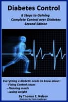 Diabetes Control -6 Steps to Gaining Complete Control over Diabetes ebook by Thomas Nelson