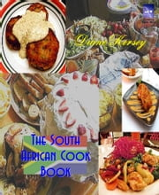 The South African Cookbook ebook by Diane Kersey