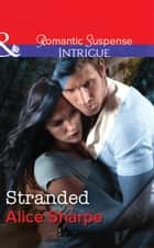 Stranded (Mills & Boon Intrigue) (The Rescuers, Book 2) ebook by Alice Sharpe