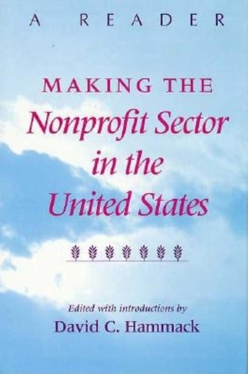 Making the Nonprofit Sector in the United States - A Reader ebook by