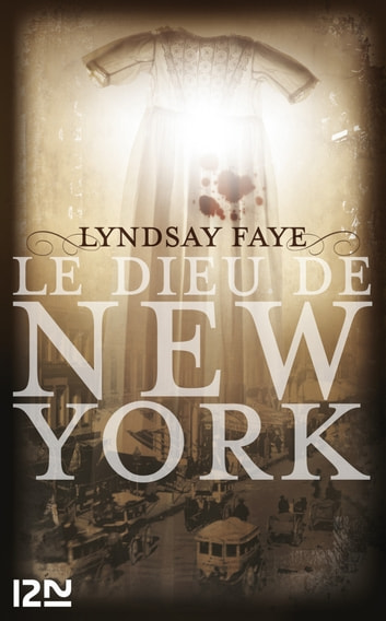 Le Dieu de New York eBook by Lyndsay FAYE