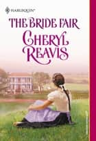 The Bride Fair (Mills & Boon Historical) ebook by Cheryl Reavis
