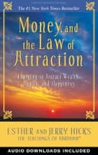 Money, and the Law of Attraction ebook by Esther Hicks,Jerry Hicks
