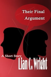 Their Final Argument ebook by Lian C. Wright