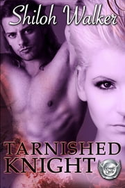 Tarnished Knight ebook by Shiloh Walker