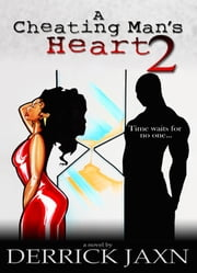 A Cheating Man's Heart 2 ebook by Derrick Jaxn
