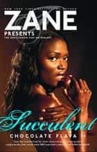 Succulent - Chocolate Flava II ebook by Zane