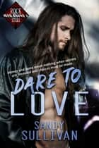 Dare to Love ebook by Sandy Sullivan