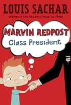 Marvin Redpost #5: Class President ebook by Louis Sachar,Adam Record